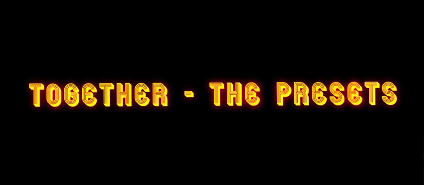 Together- The Presets | Kinetic Typography